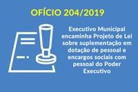 Ofício 204-2019 Executivo Municipal encaminha projeto de lei sobre suplementação em dotação de pessoal e encargos sociais com pessoal do Poder Executivo