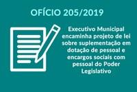 Ofício 205-2019 executivo municipal encaminha projeto de lei sobre suplementação em dotação de pessoal e encargos sociais com pessoal do Poder Legislativo