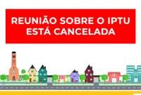 Reunião sobre o IPTU está cancelada